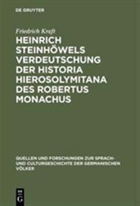 Heinrich Steinh wels Verdeutschung Der Historia Hierosolymitana Des Robertus Monachus