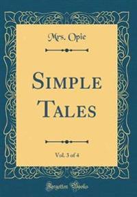 Simple Tales, Vol. 3 of 4 (Classic Reprint)