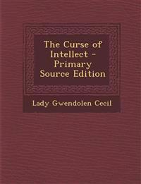 The Curse of Intellect