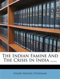 The Indian Famine And The Crisis In India ......