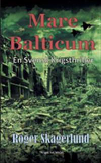 Mare Balticum:En svensk krigsthriller - Roger Skagerlund | Laserbodysculptingpittsburgh.com