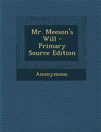 Mr. Meeson's Will - Primary Source Edition