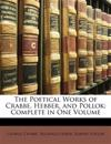 The Poetical Works of Crabbe, Hebber, and Pollok: Complete in One Volume