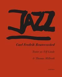 Jazz : Carl Fredrik Reuterswärd
