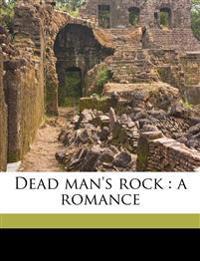 Dead man's rock : a romance