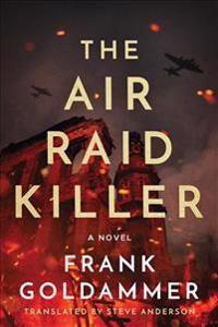 The Air Raid Killer: The First Case of Max Heller, Dresden Detetective