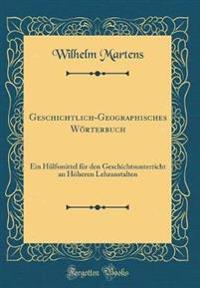 Geschichtlich-Geographisches Worterbuch
