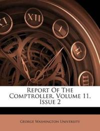 Report Of The Comptroller, Volume 11, Issue 2