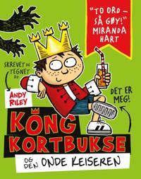 Kong Kortbukse og den onde keiseren - Andy Riley | Inprintwriters.org