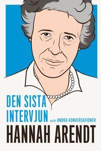 Hannah Arendt : den sista intervjun och andra konversationer