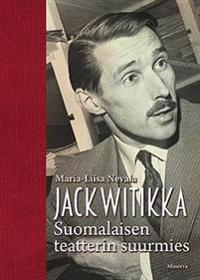 Jack Witikka - Suomalaisen teatterin suurmies