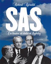 SAS : om konsten att sänka ett flygbolag