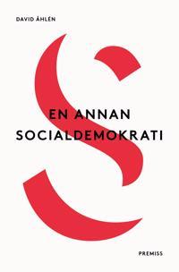 En annan socialdemokrati : om jämlikhet i globaliseringens tid eller lika möjligheter