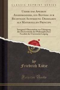Ueber Das Apeiron Anaximanders, Ein Beitrag Zur Richtigen Auffassung Desselben ALS Materiellen Princips