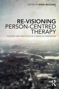 Re-Visioning Person-Centred Therapy