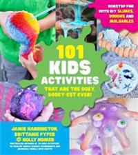 101 Kids Activities That are the Ooey, Gooey-Est Ever