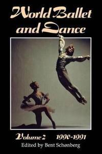World Ballet and Dance, Volume 2, 1990 - 1991