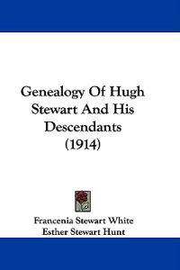 Genealogy of Hugh Stewart and His Descendants