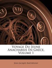Voyage Du Jeune Anacharsis En Grèce, Volume 1