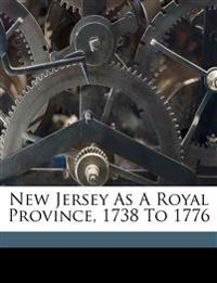 New Jersey as a royal province, 1738 to 1776