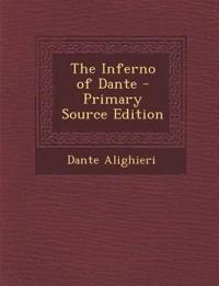 The Inferno of Dante - Primary Source Edition