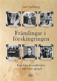 Främlingar i förskingringen : katolska levnadsöden i arkivens spegel