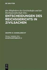Entscheidungen Des Reichsgerichts in Zivilsachen, Schiffahrtsrecht, 2