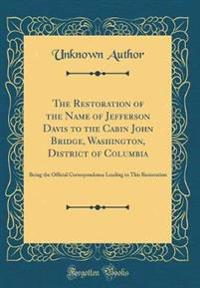 The Restoration of the Name of Jefferson Davis to the Cabin John Bridge, Washington, District of Columbia