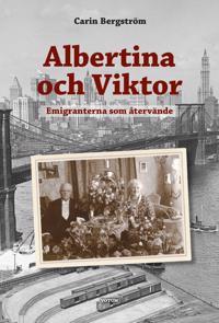 Albertina och Viktor : emigranterna som återvände