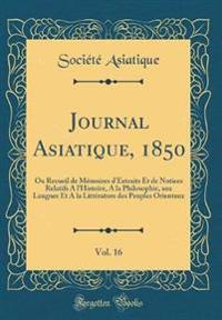 Journal Asiatique, 1850, Vol. 16