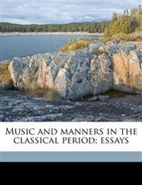 Music and manners in the classical period; essays