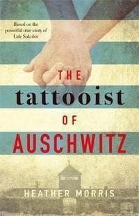 The Tattoist of Auschwitz