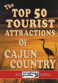 The Top 50 Tourist Attractions of Cajun Country