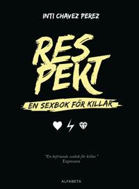 Respekt : en sexbok för killar