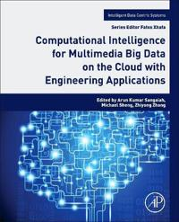 Computational Intelligence for Multimedia Big Data on the Cloud with Engineering Applications