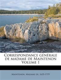 Correspondance générale de madame de Maintenon Volume 1