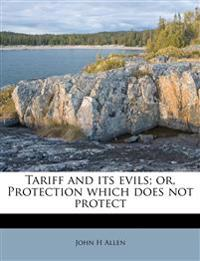Tariff and its evils; or, Protection which does not protect