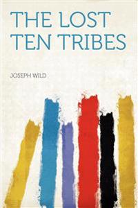 The Lost Ten Tribes
