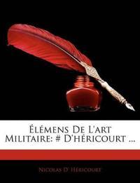 Lmens de L'Art Militaire: # D'Hricourt ...