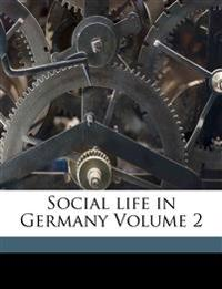 Social life in Germany Volume 2