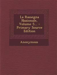 La Rassegna Nazionale, Volume 5... - Primary Source Edition