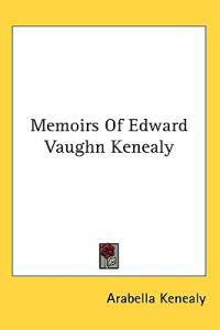 Memoirs of Edward Vaughn Kenealy