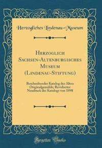 Herzoglich Sachsen-Altenburgisches Museum (Lindenau-Stiftung)