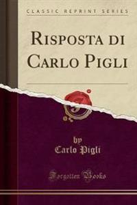 Risposta Di Carlo Pigli (Classic Reprint)
