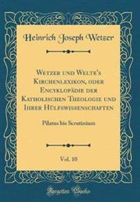 Wetzer Und Welte's Kirchenlexikon, Oder Encyklopa¨die Der Katholischen Theologie Und Ihrer Hu¨lfswissenschaften, Vol. 10