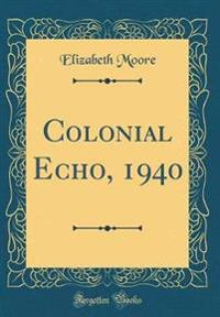 Colonial Echo, 1940 (Classic Reprint)