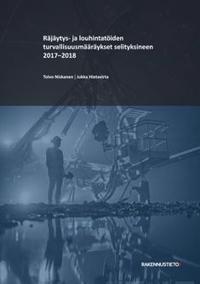Räjäytys- ja louhintatöiden turvallisuusmääräykset selityksineen 2018