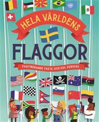 Hela världens flaggor - Fascinerande fakta och kul kuriosa