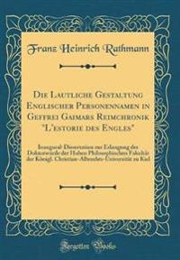 """Die Lautliche Gestaltung Englischer Personennamen in Geffrei Gaimars Reimchronik """"L'estorie Des Engles"""""""