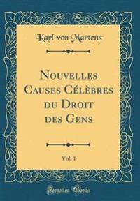 Nouvelles Causes Celebres Du Droit Des Gens, Vol. 1 (Classic Reprint)
